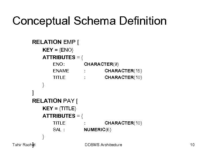 Conceptual Schema Definition RELATION EMP [ KEY = {ENO} ATTRIBUTES = { ENO: ENAME