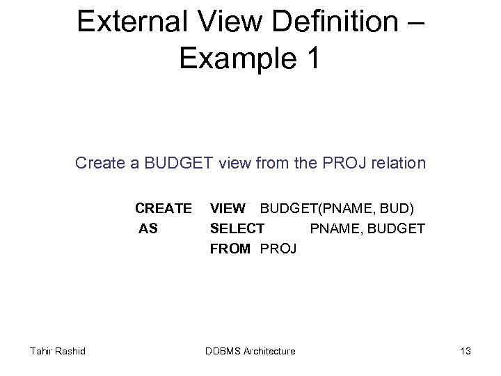 External View Definition – Example 1 Create a BUDGET view from the PROJ relation