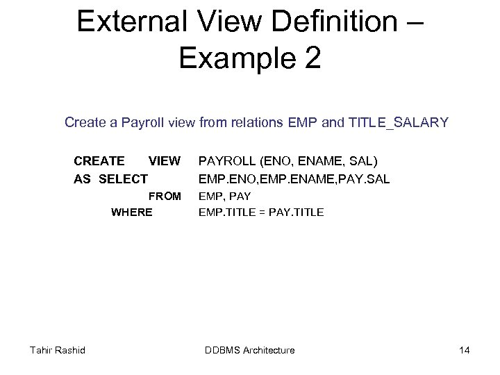 External View Definition – Example 2 Create a Payroll view from relations EMP and