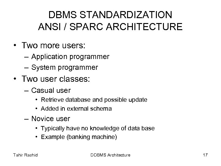 DBMS STANDARDIZATION ANSI / SPARC ARCHITECTURE • Two more users: – Application programmer –