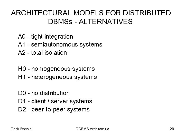 ARCHITECTURAL MODELS FOR DISTRIBUTED DBMSs - ALTERNATIVES A 0 - tight integration A 1
