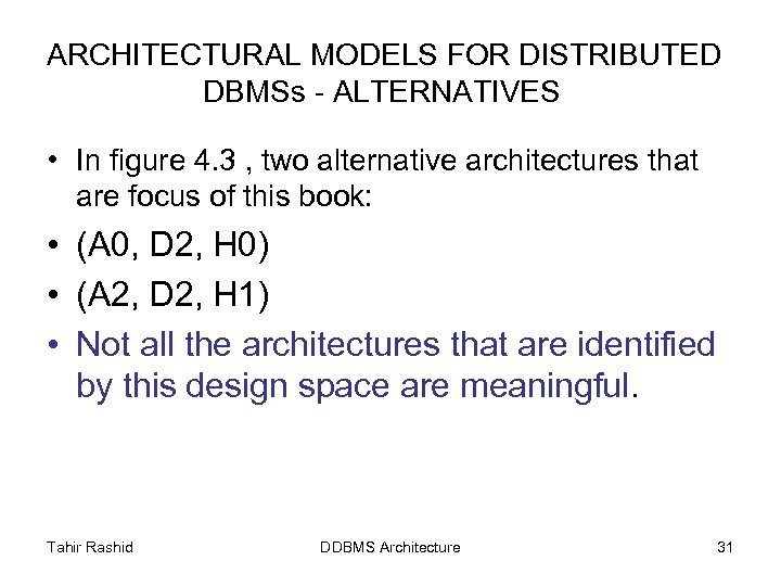 ARCHITECTURAL MODELS FOR DISTRIBUTED DBMSs - ALTERNATIVES • In figure 4. 3 , two