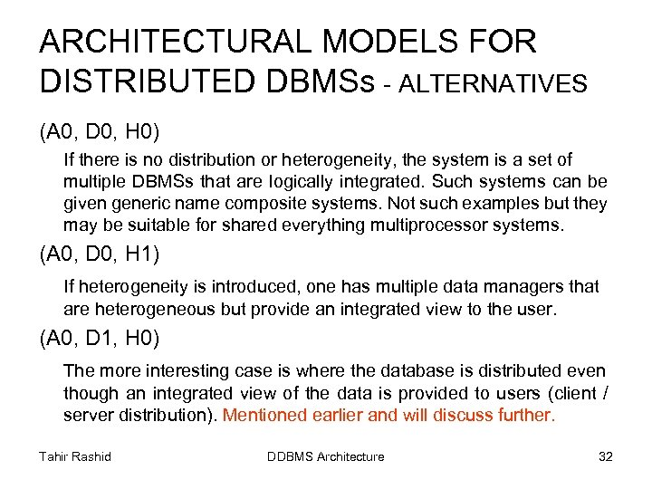 ARCHITECTURAL MODELS FOR DISTRIBUTED DBMSs - ALTERNATIVES (A 0, D 0, H 0) If