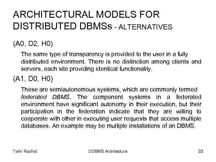 ARCHITECTURAL MODELS FOR DISTRIBUTED DBMSs - ALTERNATIVES (A 0, D 2, H 0) The