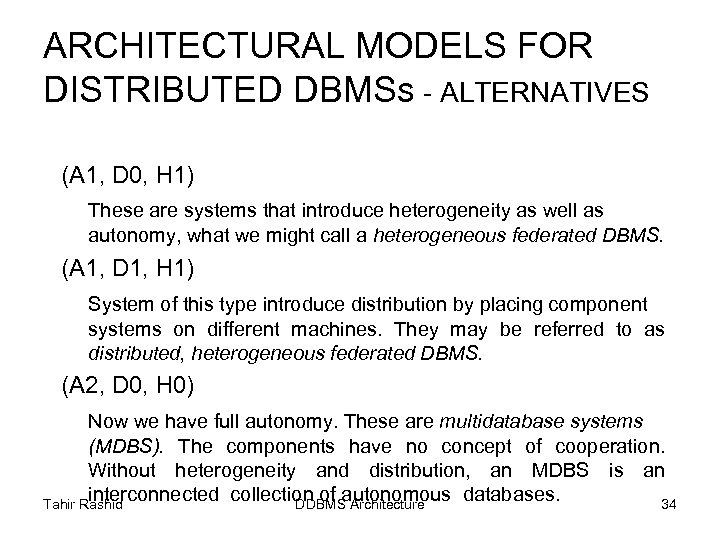 ARCHITECTURAL MODELS FOR DISTRIBUTED DBMSs - ALTERNATIVES (A 1, D 0, H 1) These