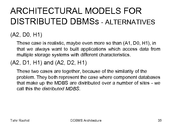 ARCHITECTURAL MODELS FOR DISTRIBUTED DBMSs - ALTERNATIVES (A 2, D 0, H 1) These