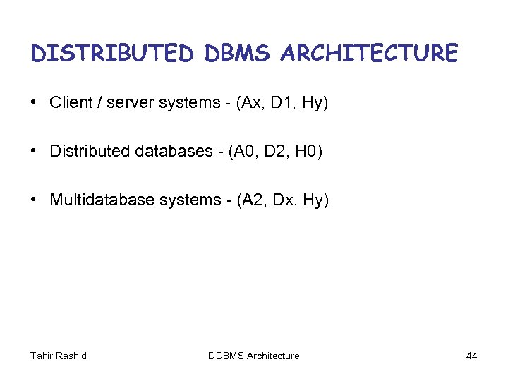 DISTRIBUTED DBMS ARCHITECTURE • Client / server systems - (Ax, D 1, Hy) •