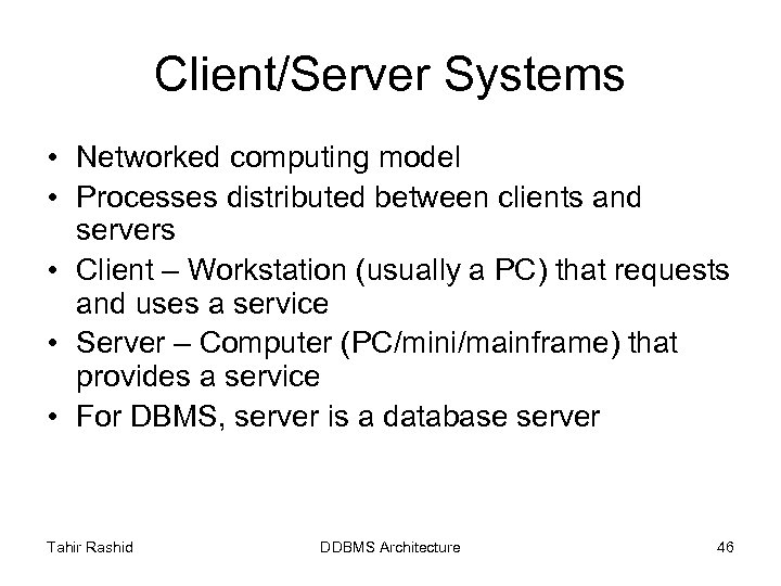 Client/Server Systems • Networked computing model • Processes distributed between clients and servers •