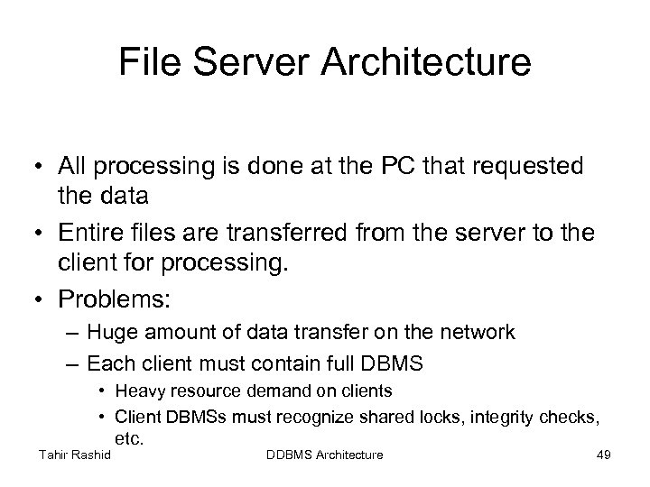 File Server Architecture • All processing is done at the PC that requested the