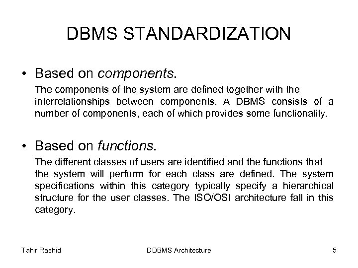 DBMS STANDARDIZATION • Based on components. The components of the system are defined together