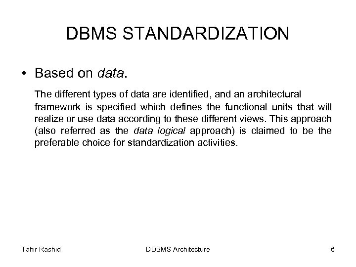 DBMS STANDARDIZATION • Based on data. The different types of data are identified, and