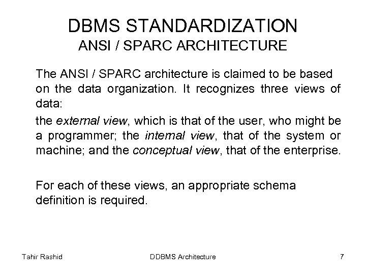 DBMS STANDARDIZATION ANSI / SPARC ARCHITECTURE The ANSI / SPARC architecture is claimed to