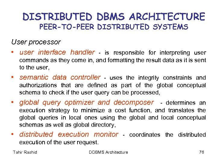 DISTRIBUTED DBMS ARCHITECTURE PEER-TO-PEER DISTRIBUTED SYSTEMS User processor • user interface handler - is