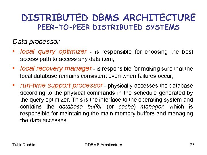 DISTRIBUTED DBMS ARCHITECTURE PEER-TO-PEER DISTRIBUTED SYSTEMS Data processor • local query optimizer - is