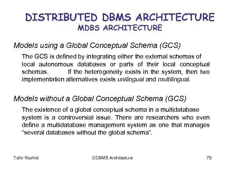 DISTRIBUTED DBMS ARCHITECTURE MDBS ARCHITECTURE Models using a Global Conceptual Schema (GCS) The GCS