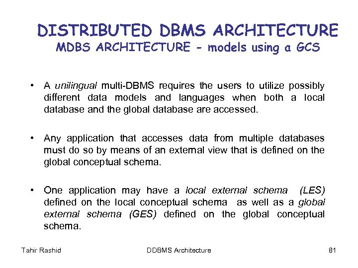 DISTRIBUTED DBMS ARCHITECTURE MDBS ARCHITECTURE - models using a GCS • A unilingual multi-DBMS