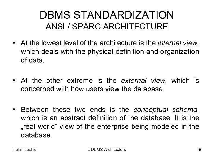 DBMS STANDARDIZATION ANSI / SPARC ARCHITECTURE • At the lowest level of the architecture