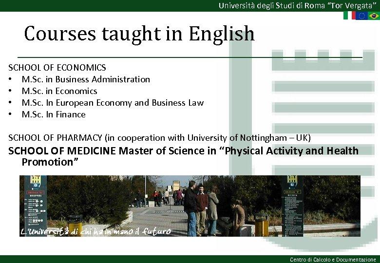 """Università degli Studi di Roma """"Tor Vergata"""" Courses taught in English SCHOOL OF ECONOMICS"""