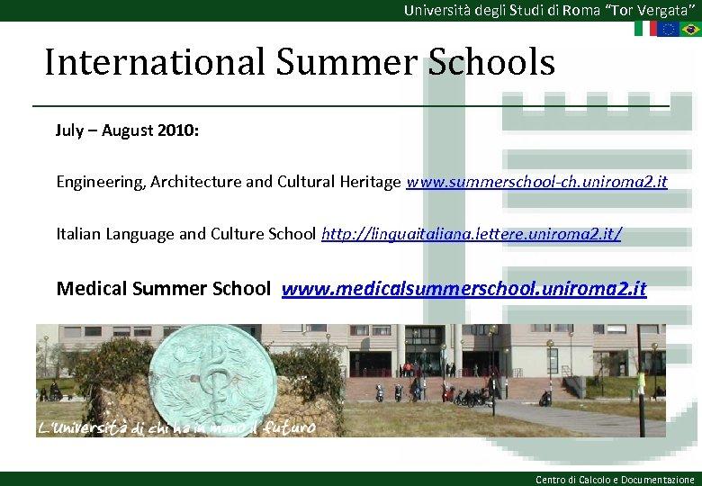 "Università degli Studi di Roma ""Tor Vergata"" International Summer Schools July – August 2010:"