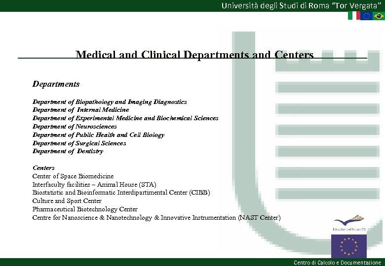 """Università degli Studi di Roma """"Tor Vergata"""" Medical and Clinical Departments and Centers Department"""