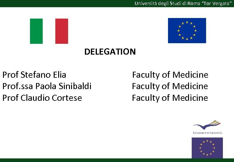 """Università degli Studi di Roma """"Tor Vergata"""" DELEGATION Prof Stefano Elia Faculty of Medicine"""