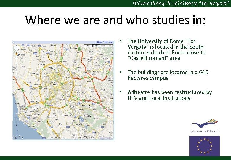 """Università degli Studi di Roma """"Tor Vergata"""" Where we are and who studies in:"""