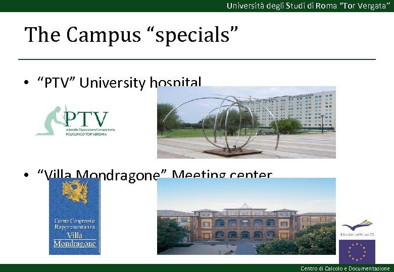 """Università degli Studi di Roma """"Tor Vergata"""" The Campus """"specials"""" • """"PTV"""" University hospital"""