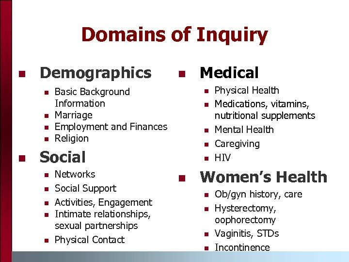 Domains of Inquiry n Demographics n n n Basic Background Information Marriage Employment and