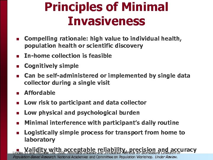 Principles of Minimal Invasiveness n Compelling rationale: high value to individual health, population health