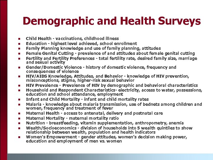 Demographic and Health Surveys n n n n Child Health - vaccinations, childhood illness