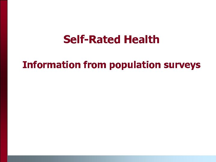 Self-Rated Health Information from population surveys