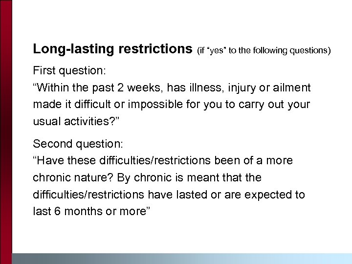 "Long-lasting restrictions (if ""yes"" to the following questions) First question: ""Within the past 2"