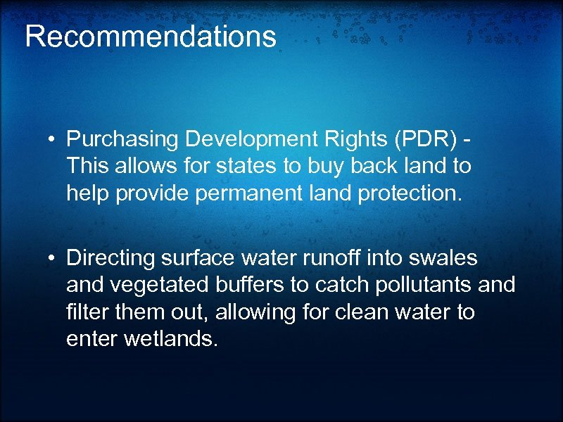 Recommendations • Purchasing Development Rights (PDR) - This allows for states to buy back