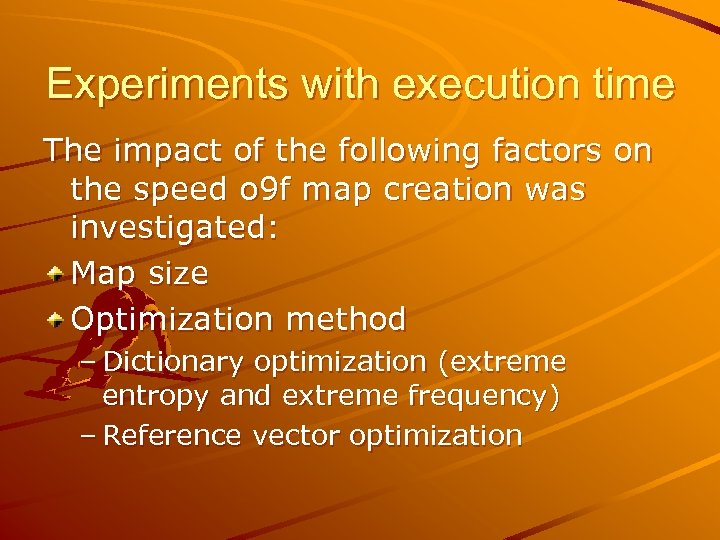 Experiments with execution time The impact of the following factors on the speed o