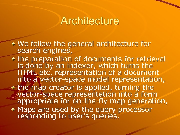 Architecture We follow the general architecture for search engines, the preparation of documents for