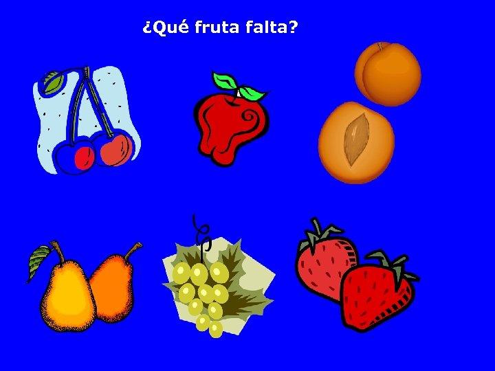 ¿Qué fruta falta?