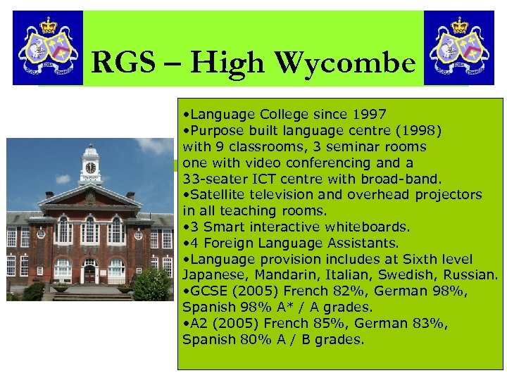 RGS – High Wycombe • Language College since 1997 • Purpose built language centre
