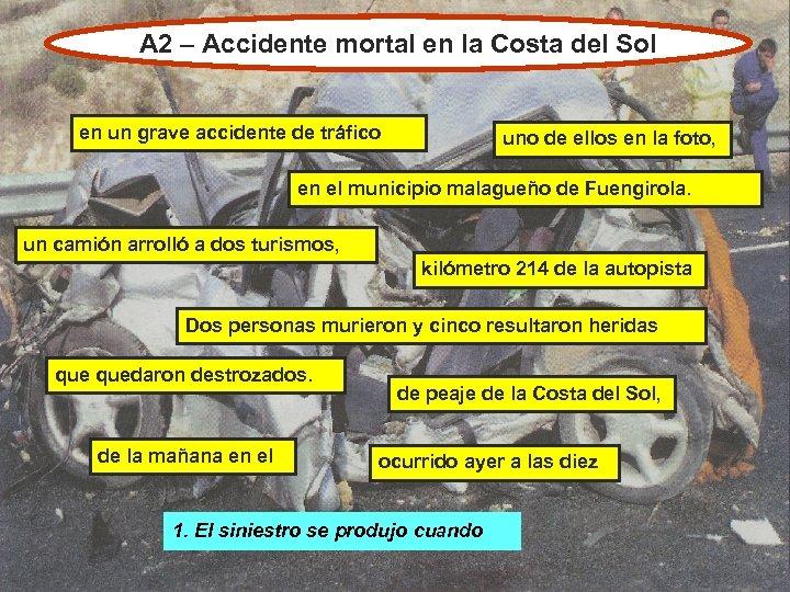 A 2 – Accidente mortal en la Costa del Sol en un grave accidente