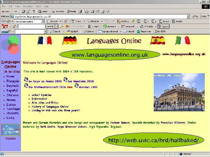 www. languagesonline. org. uk http: //web. uvic. ca/hrd/halfbaked/