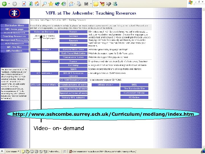 http: //www. ashcombe. surrey. sch. uk/Curriculum/modlang/index. htm Video– on- demand