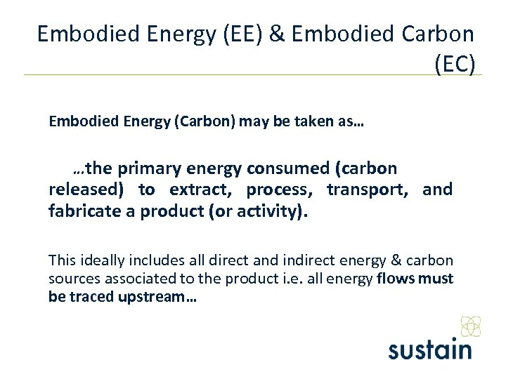 Embodied Energy (EE) & Embodied Carbon (EC) Embodied Energy (Carbon) may be taken as…