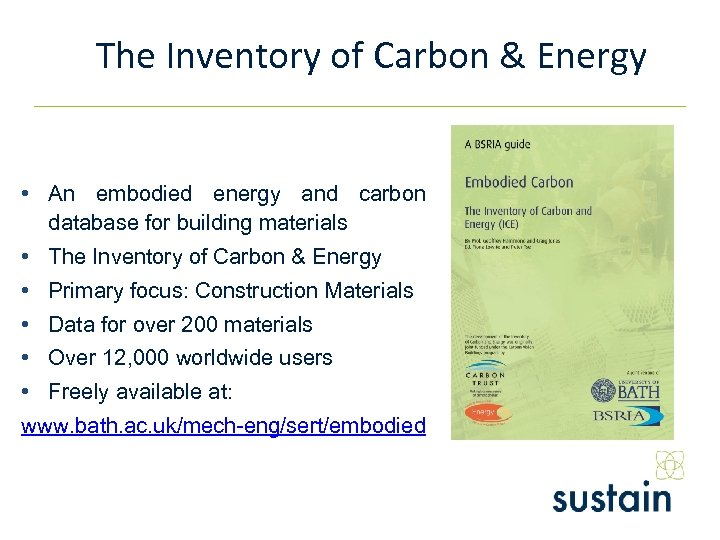 The Inventory of Carbon & Energy • An embodied energy and carbon database for