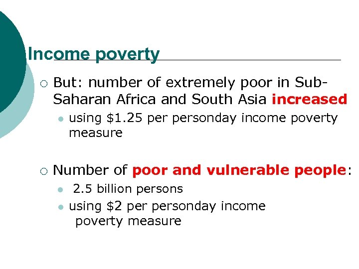 Income poverty ¡ But: number of extremely poor in Sub. Saharan Africa and South