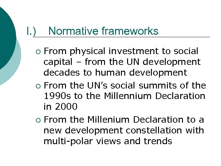 I. ) Normative frameworks From physical investment to social capital – from the UN