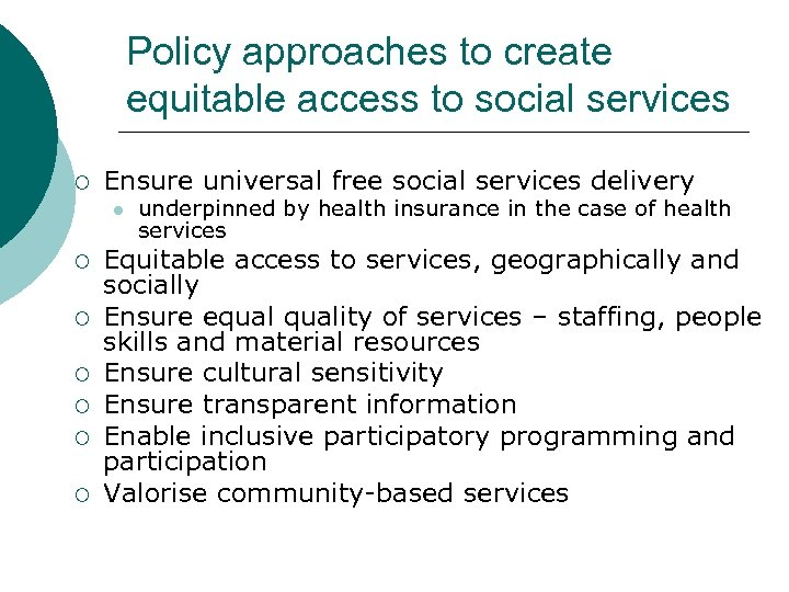Policy approaches to create equitable access to social services ¡ Ensure universal free social
