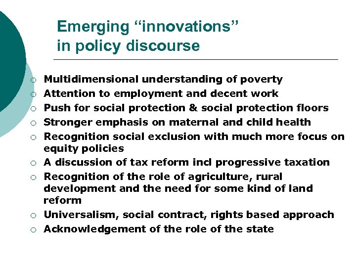 "Emerging ""innovations"" in policy discourse ¡ ¡ ¡ ¡ ¡ Multidimensional understanding of poverty"