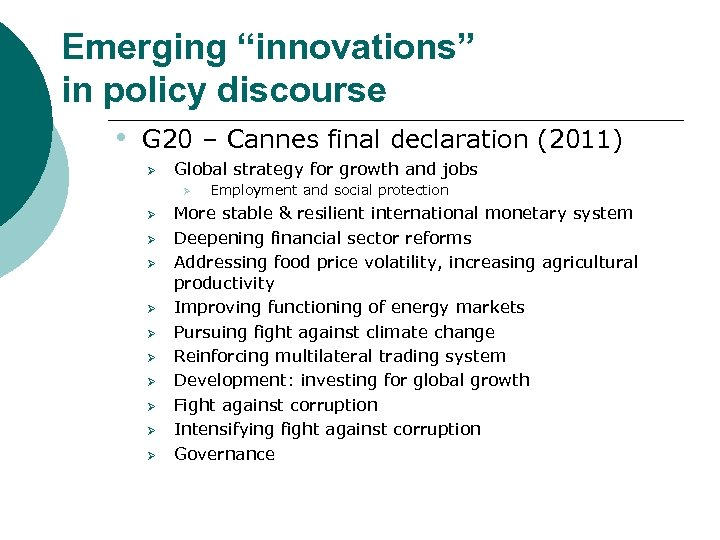 "Emerging ""innovations"" in policy discourse • G 20 – Cannes final declaration (2011) Ø"