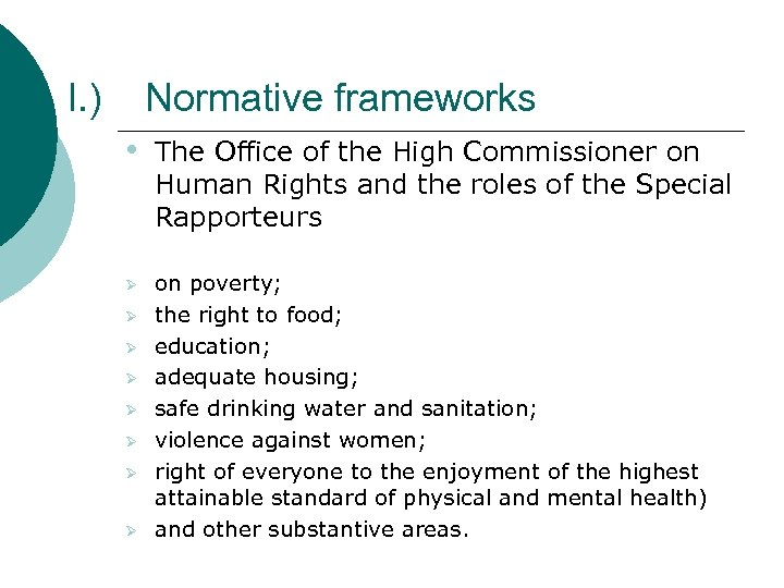 I. ) Normative frameworks • Ø Ø Ø Ø The Office of the High