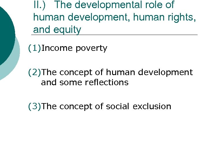 II. ) The developmental role of human development, human rights, and equity (1)Income poverty