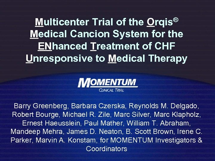 Multicenter Trial of the Orqis® Medical Cancion System for the ENhanced Treatment of CHF